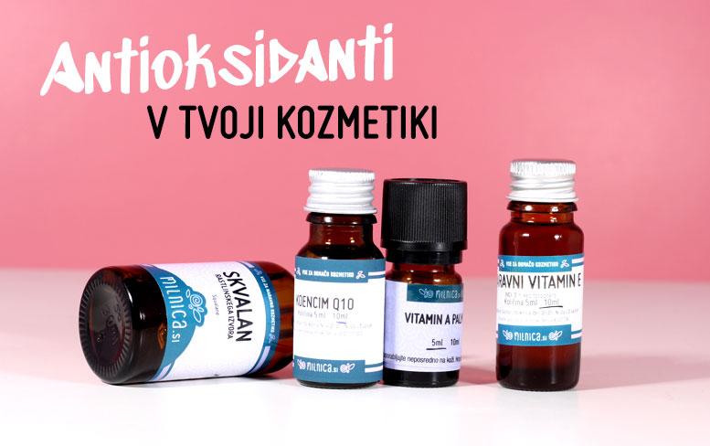 Antioksidanti v tvoji naravni kozmetiki